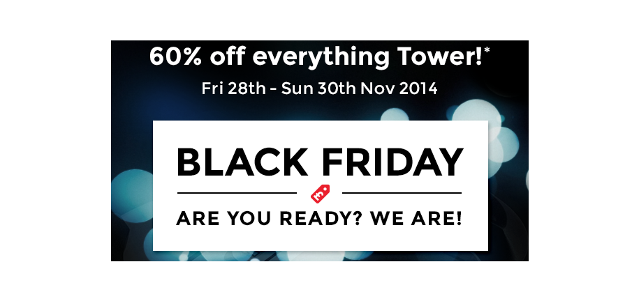 Black Friday Bonanza: Get 60% Off Tower Products