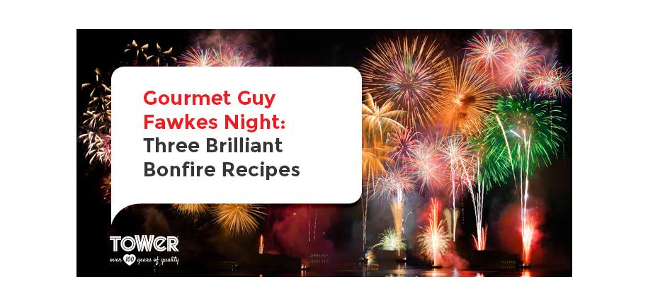 Gourmet Guy Fawkes Night: Three Brilliant Bonfire Recipes