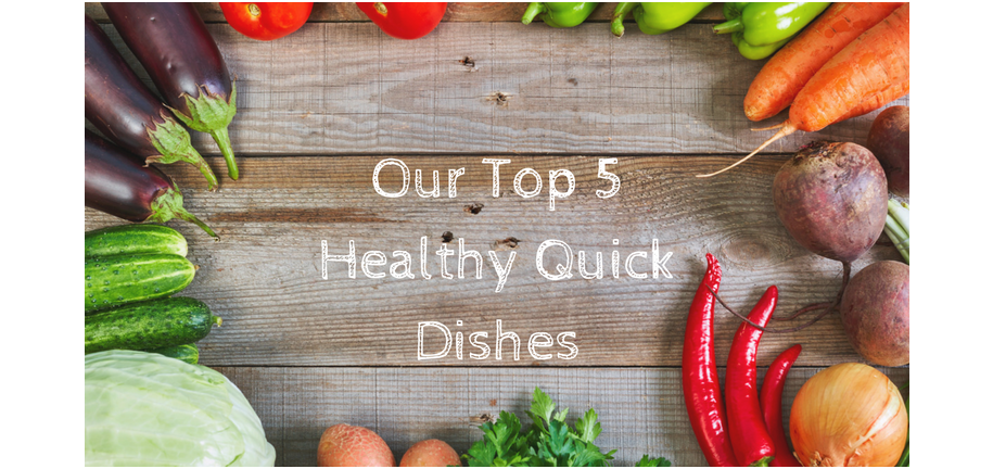 Top 5 Healthy Quick Dish Recipes