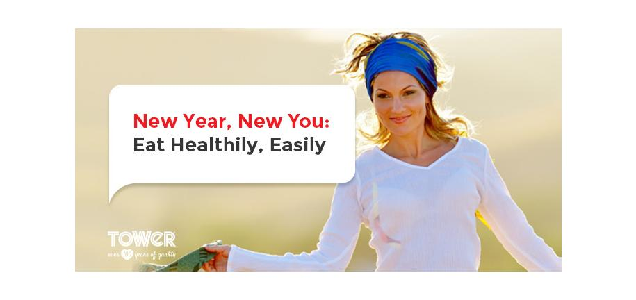 New Year, New You: Eat Healthily, Easily